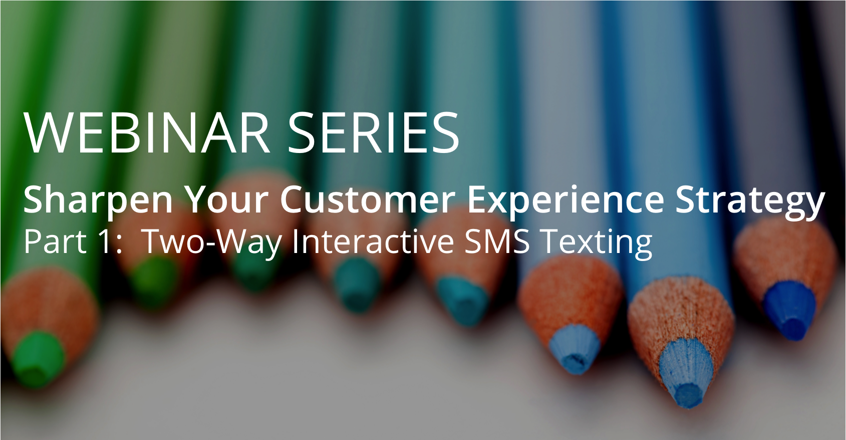 Sharpen Your CX Strategy - Part 1 - blog banner
